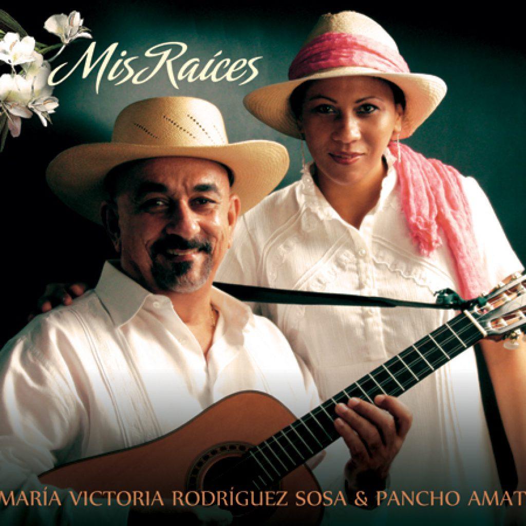 Mis Raíces - María Victoria Rodrñiguez y Pancho Amat